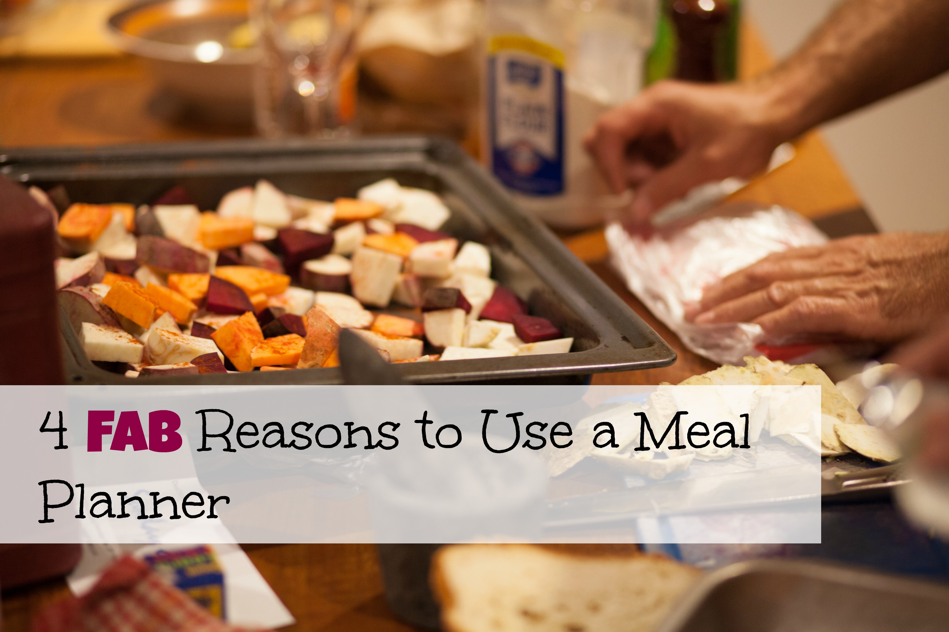4 Fab Reasons to Use a Meal Planner