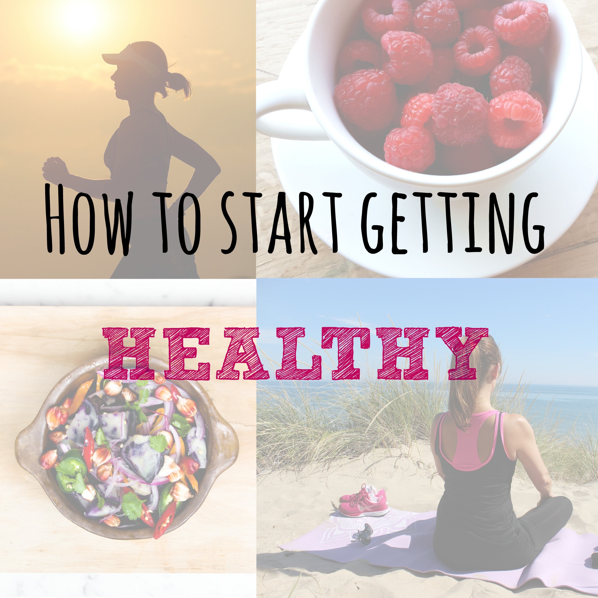 How to start getting healthy