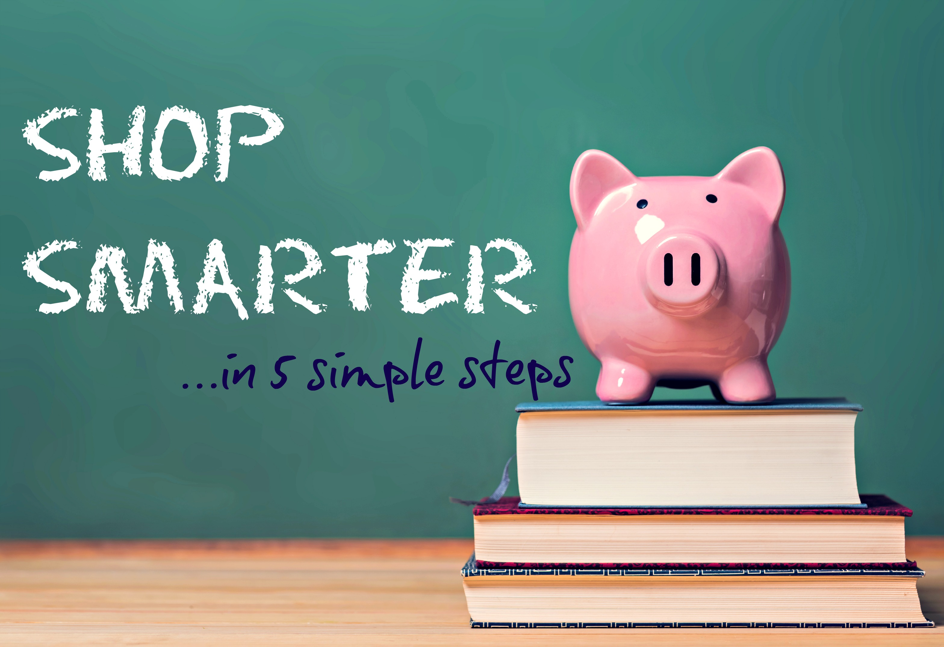 Shop smarter in 5 simple steps