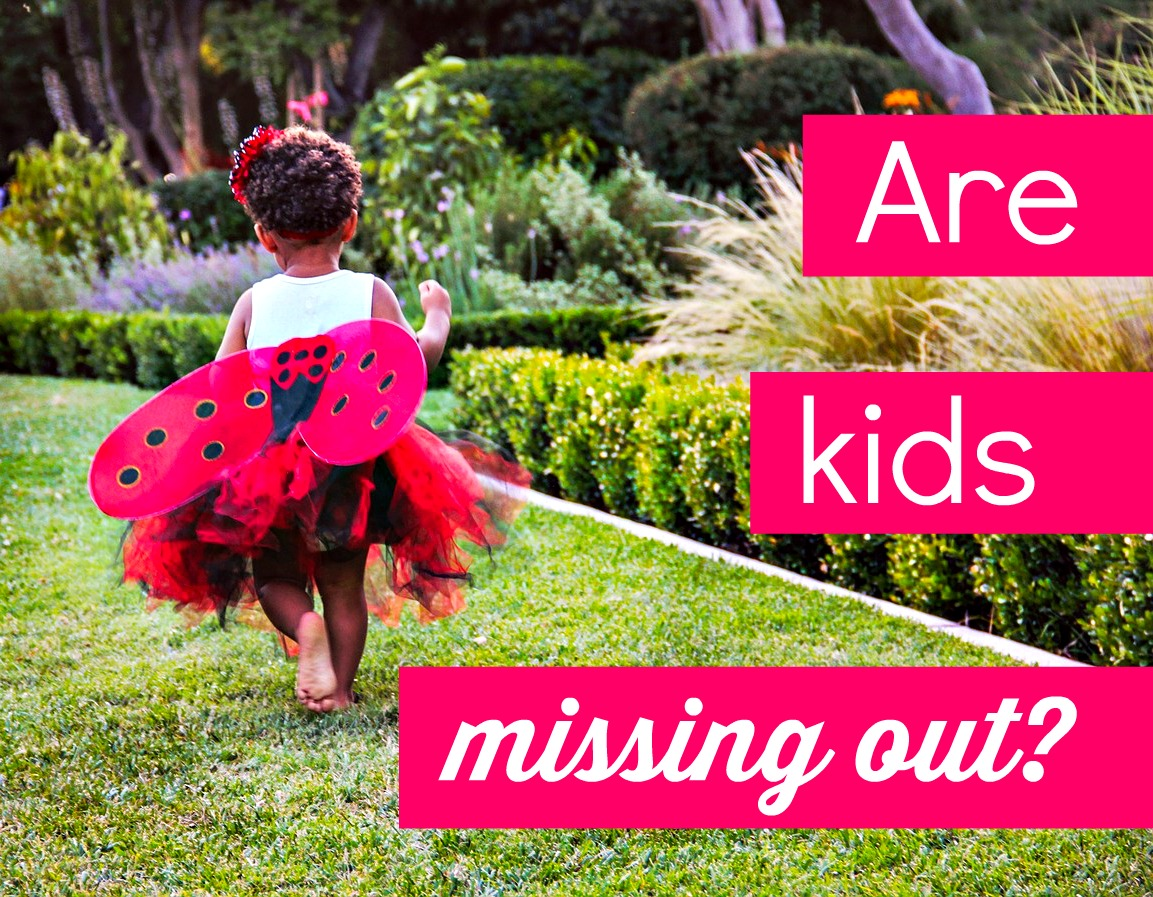 Are kids missing out?