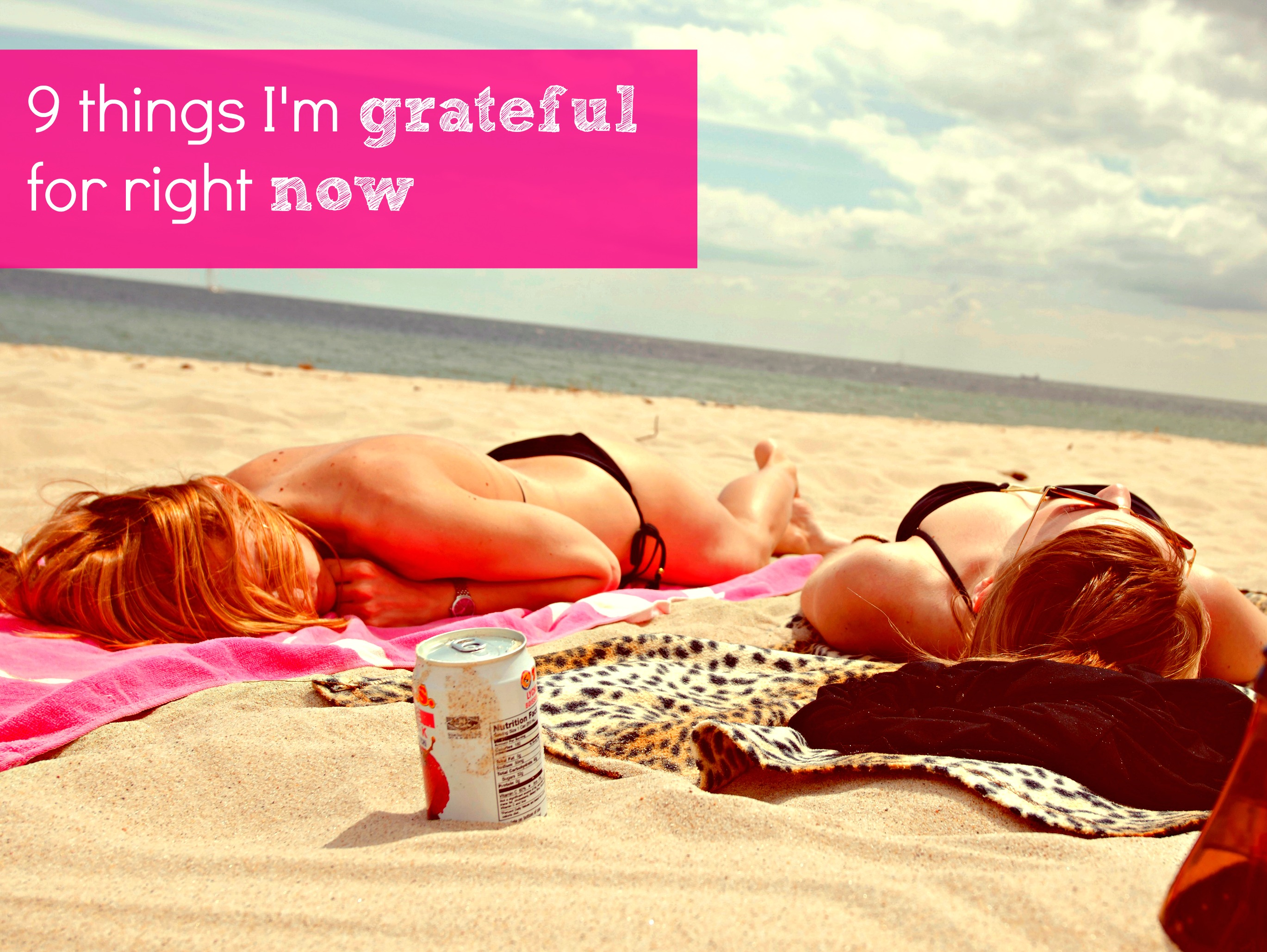 9 things I'm grateful for right now