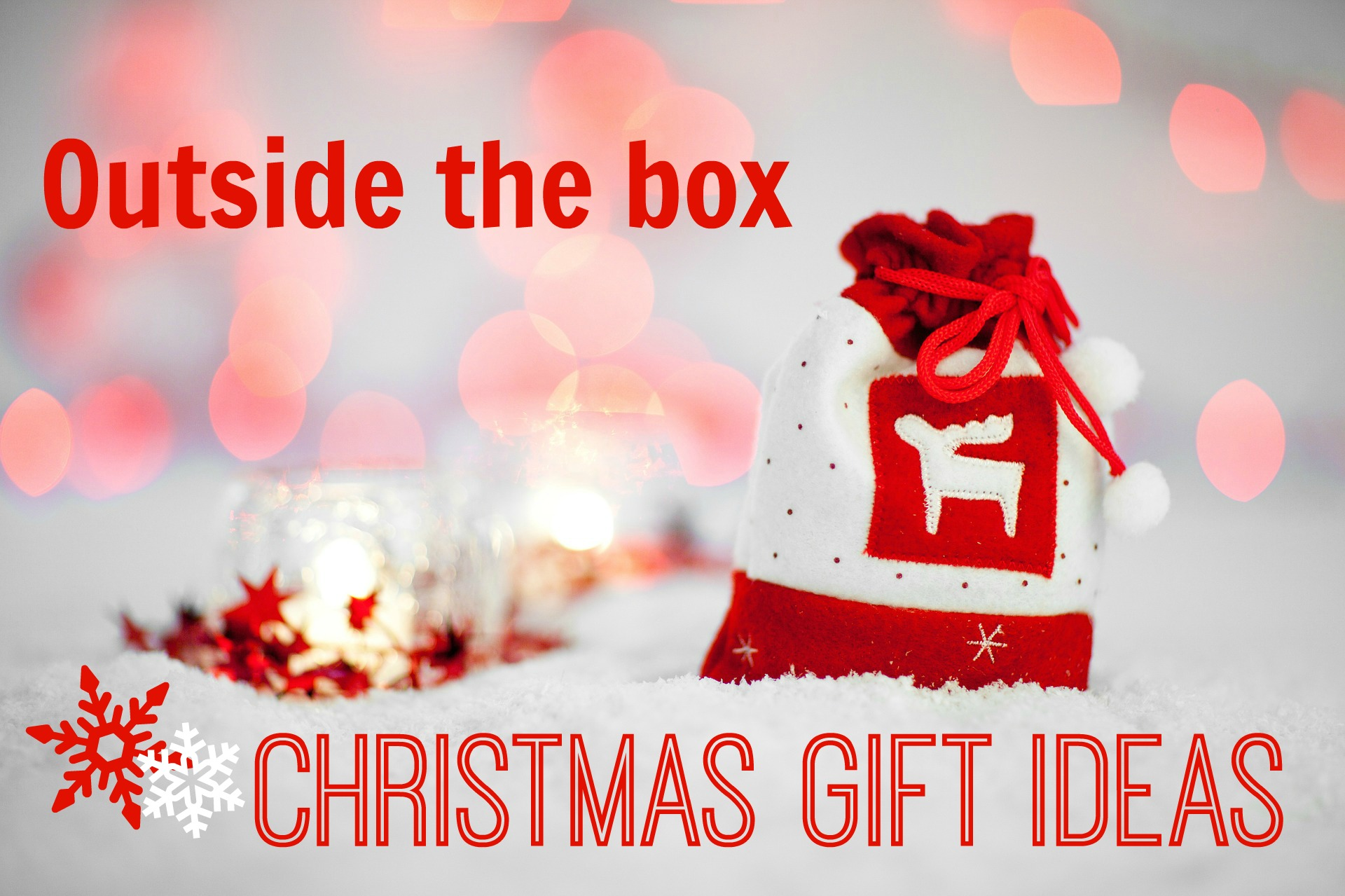 Outside the Box Christmas Gift Ideas - Tahlia Meredith