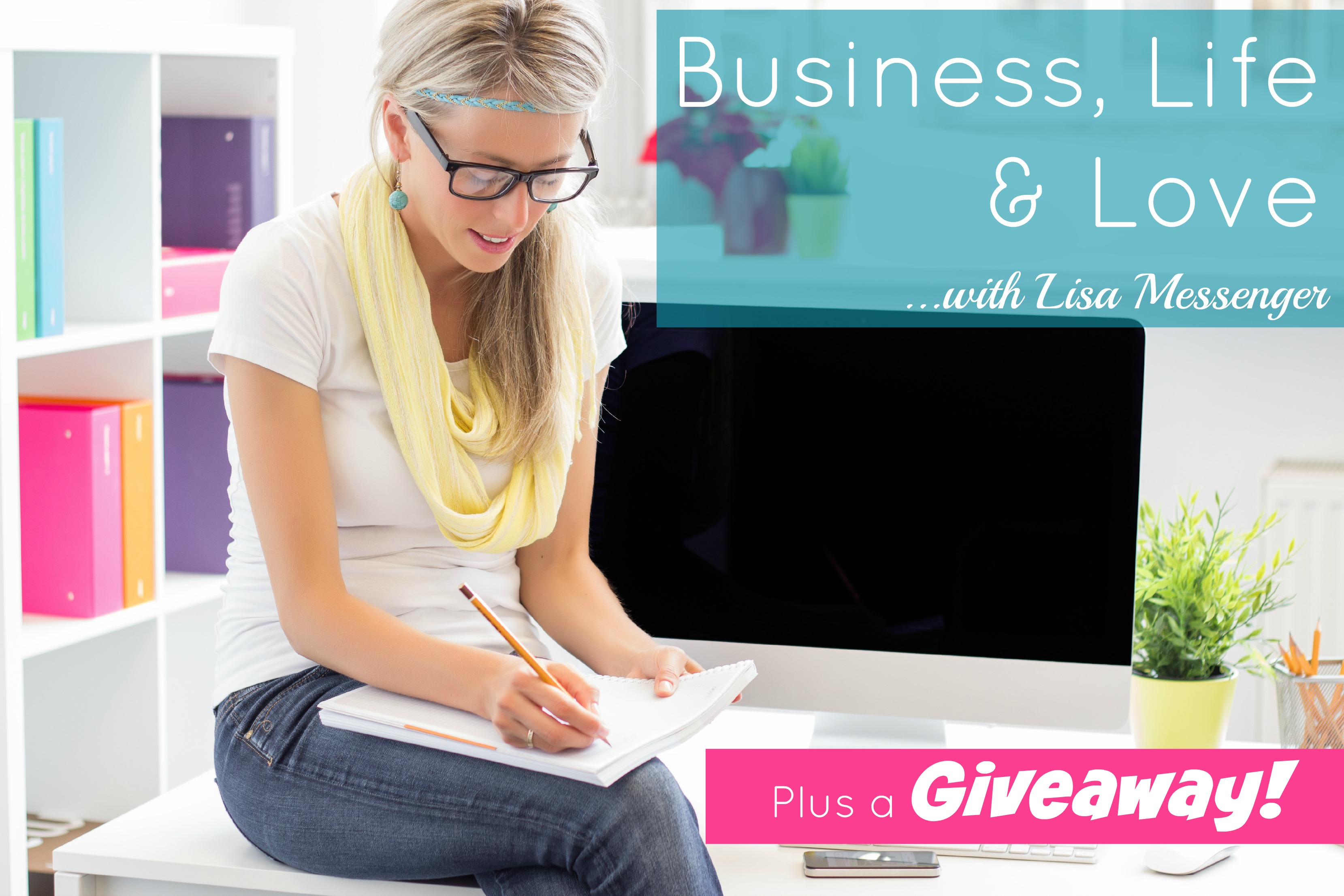 Business, life and love with Lisa Messenger + a giveaway!