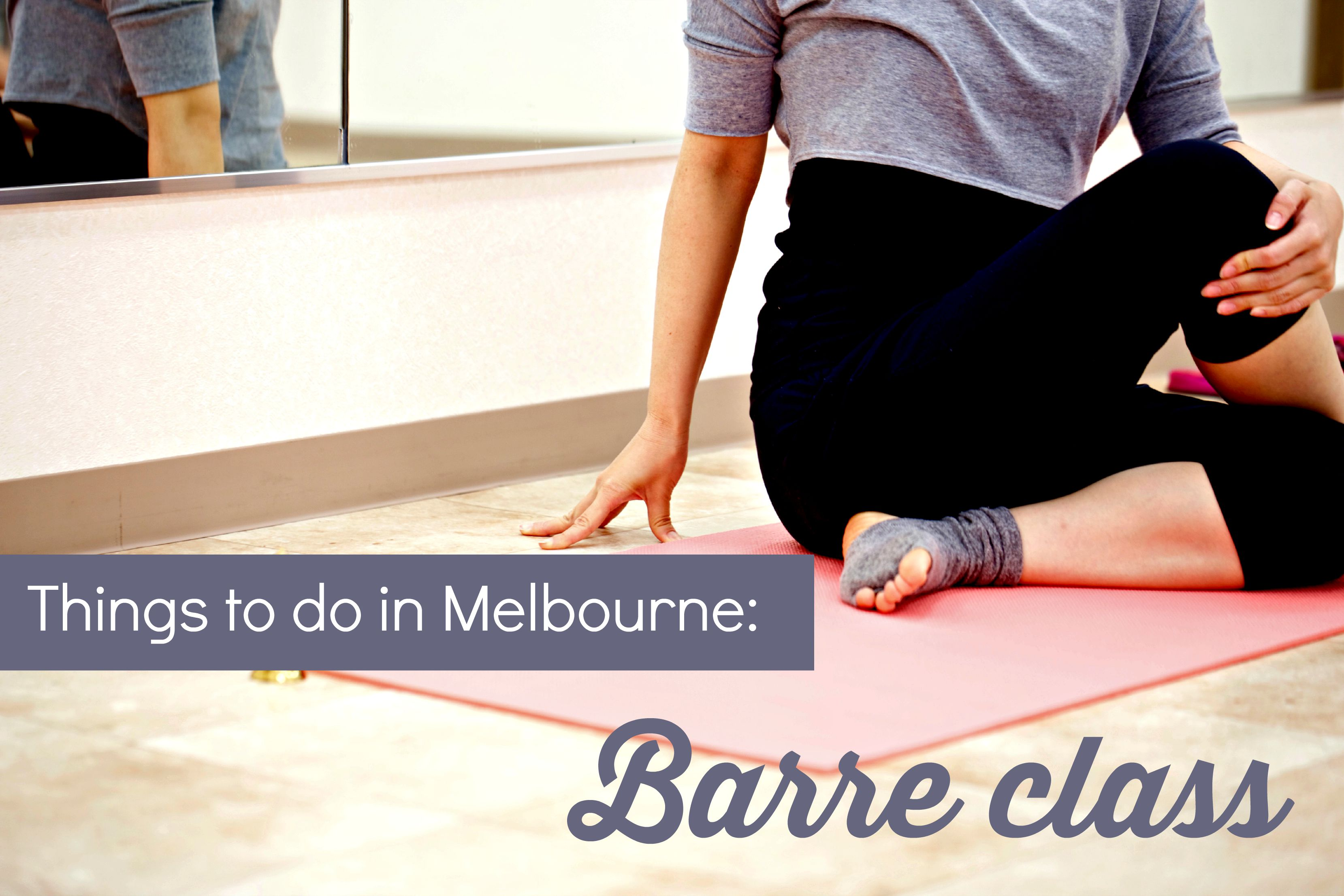 Things to do in Melbourne: barre class review