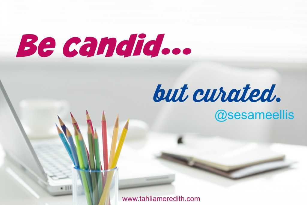 Blogging tip - Be candid but curated