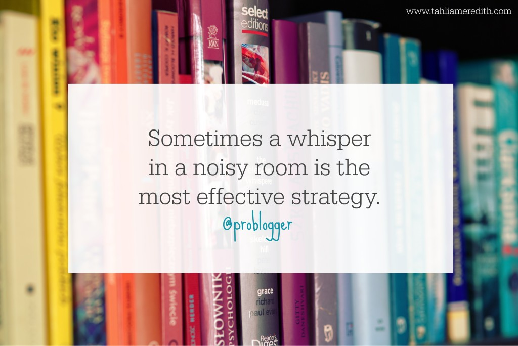 blogging tips - a whisper in a noisy room